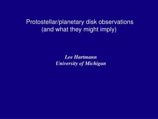 Protostellar/planetary disk observations (and what they might imply)