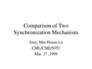 Comparison of Two Synchronization Mechanism