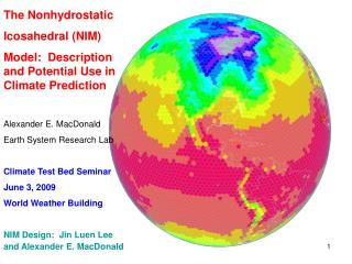 The Nonhydrostatic Icosahedral (NIM) Model:  Description and Potential Use in Climate Prediction