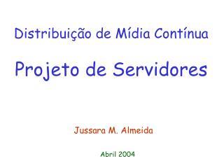 Distribui��o de M�dia Cont�nua Projeto de Servidores