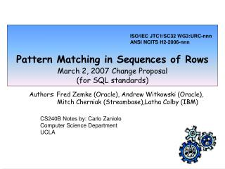 Pattern Matching in Sequences of Rows March 2, 2007 Change Proposal (for SQL standards)