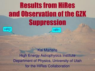 Results from HiRes and Observation of the GZK Suppression