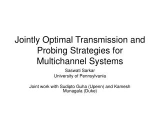 Jointly Optimal Transmission and Probing Strategies for Multichannel Systems