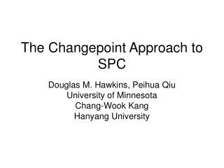 The Changepoint Approach to SPC