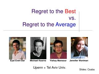 Regret to the  Best vs.  Regret to the  Average