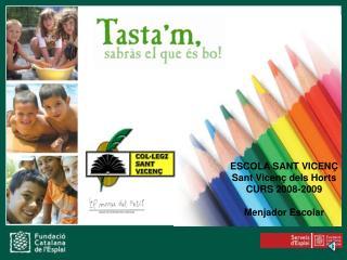 ESCOLA SANT VICEN  Sant Vicen  dels Horts CURS 2008-2009   Menjador Escolar