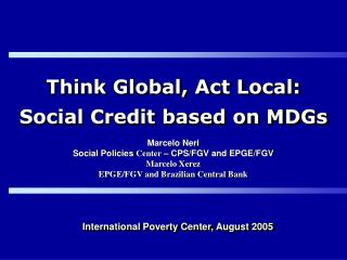 Think Global, Act Local: Social Credit based on MDGs