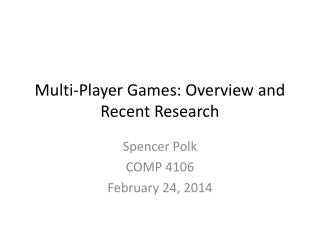 Multi-Player Games: Overview and Recent Research