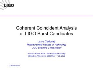 Coherent Coincident Analysis  of LIGO Burst Candidates