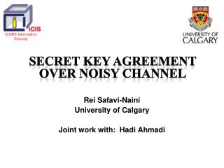 Rei Safavi-Naini University of Calgary Joint work with:  Hadi Ahmadi