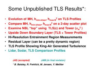 Some Unpublished TLS Results*: