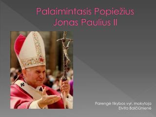 Palaimintasis Popiežius  Jonas  Paulius II