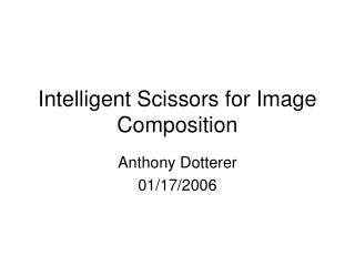 Intelligent Scissors for Image Composition
