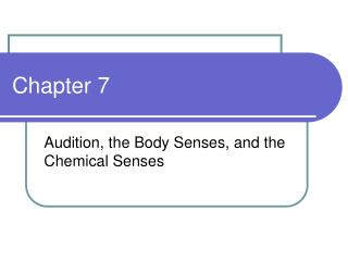 Audition, the Body Senses, and the Chemical Senses