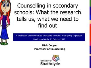 Counselling in secondary schools: What the research tells us, what we need to find out
