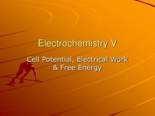 Electrochemistry V