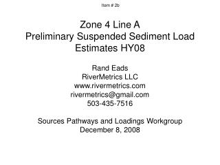 Zone 4 Line A Preliminary Suspended Sediment Load Estimates HY08
