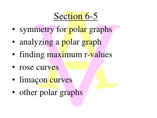 Section 6-5   symmetry for polar graphs   analyzing a polar graph   finding maximum r-values