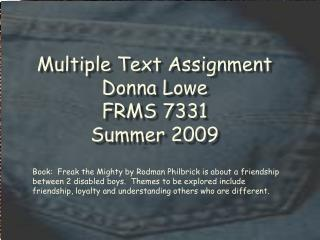 Multiple Text Assignment Donna Lowe FRMS 7331 Summer 2009