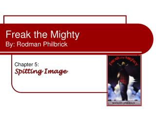 Freak the Mighty By: Rodman Philbrick