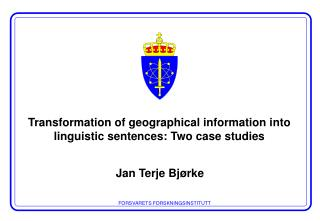 Transformation of geographical information i nto  linguistic sentences:  Two case studies