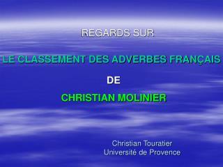 Christian Touratier Université de Provence