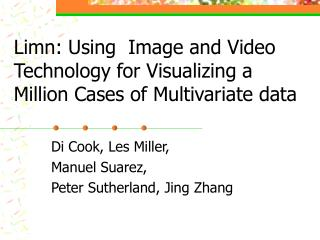Limn: Using  Image and Video      Technology for Visualizing a  Million Cases of Multivariate data