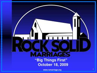 """Big Things First""        October 18, 2009   rsmarriage"