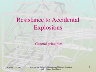 Resistance to Accidental  Explosions General principles