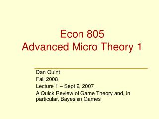 Econ 805 Advanced Micro Theory 1