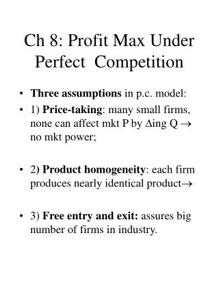 Ch 8: Profit Max Under Perfect  Competition