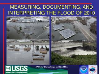 MEASURING, DOCUMENTING, AND INTERPRETING THE FLOOD OF 2010