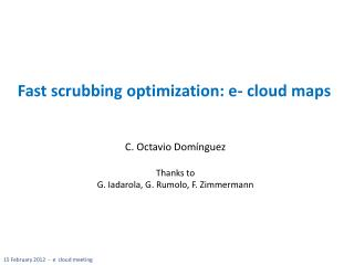 Fast scrubbing optimization: e- cloud maps