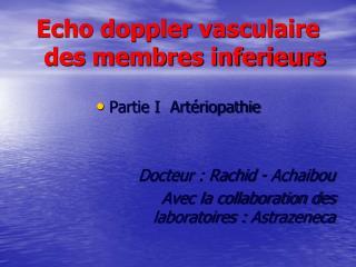 Echo doppler vasculaire des membres inferieurs  Partie I  Artériopathie