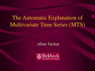 The Automatic Explanation of Multivariate Time Series (MTS)