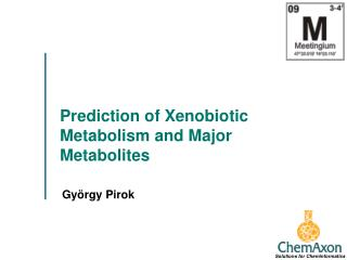 Prediction of Xenobiotic Metabolism and Major Metabolites