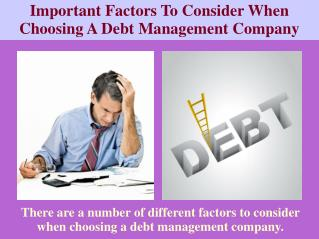 Important Factors To Consider When Choosing A Debt Managemen