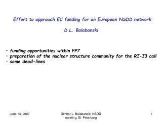 Effort to approach EC funding for an European NSDD network D.L. Balabanski
