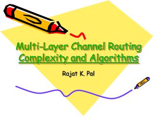Multi-Layer Channel Routing Complexity and Algorithms