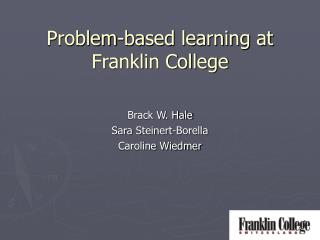 Problem-based learning at Franklin College