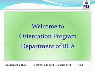 Welcome to Orientation Program Department of BCA `