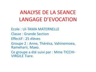 ANALYSE DE LA SEANCE LANGAGE D'EVOCATION