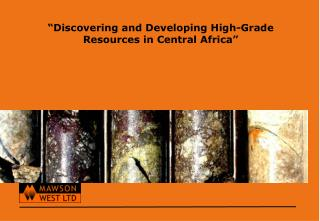"""""""Discovering and Developing High-Grade Resources in Central Africa"""""""
