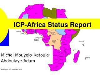 ICP-Africa Status Report