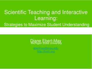 Scientific Teaching and Interactive Learning: Strategies to Maximize Student Understanding