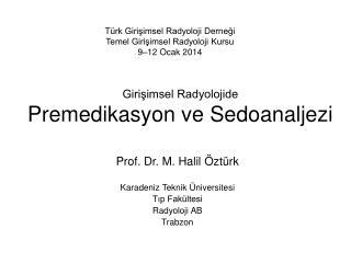 Girişimsel Radyoloji de Premedikasyon ve Sedoanaljezi