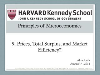 Principles of Microeconomics 9. Prices, Total Surplus, and Market Efficiency*