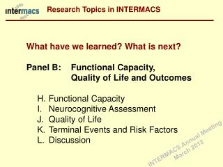 What have we learned? What is next? Panel B: 	Functional Capacity,