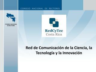 Red de Comunicación de la Ciencia, la Tecnología y la Innovación
