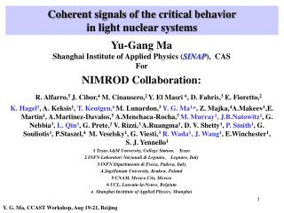 Coherent signals of the critical behavior  in light nuclear systems
